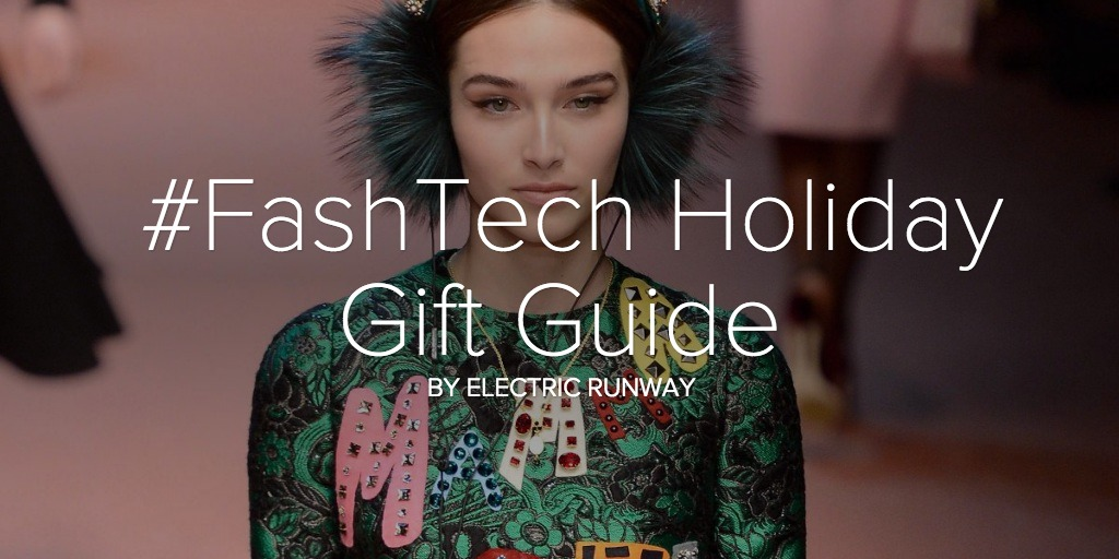 #FashTech Holiday Gift Guide