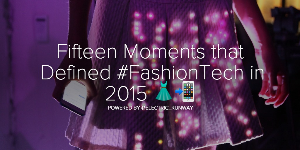 Fifteen Moments that Defined #FashionTech in 2015 ??