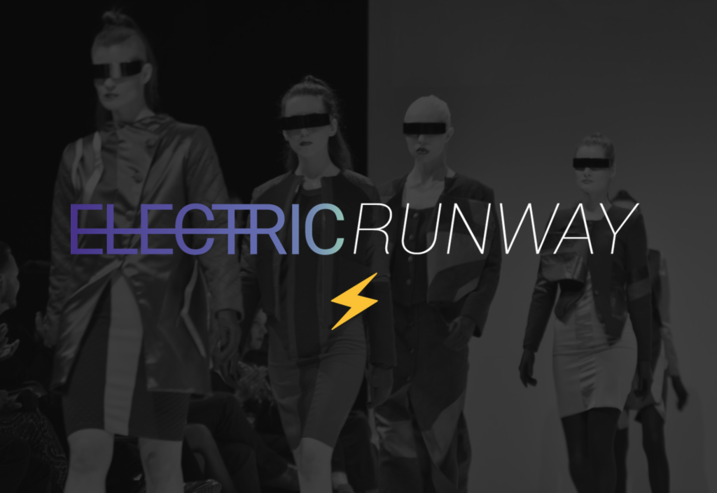 Electric Runway Fashion Tech Showcase